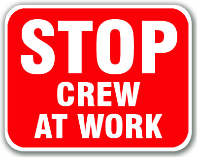 Stop - Crew At Work (Red) crew at work sign