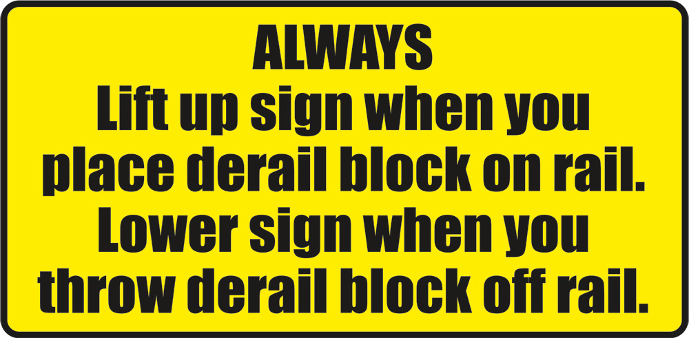 """Always Raise & Lower Derail Sign"" tie-mounted sign plate"
