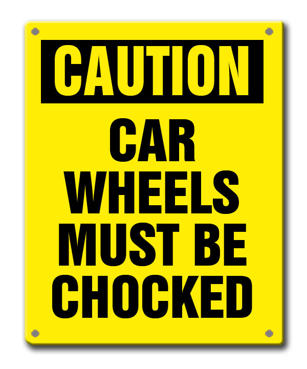 Aldon railroad caution car wheels must be chocked sign for railcars