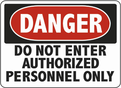 Danger - Authorized Admittance Only sign